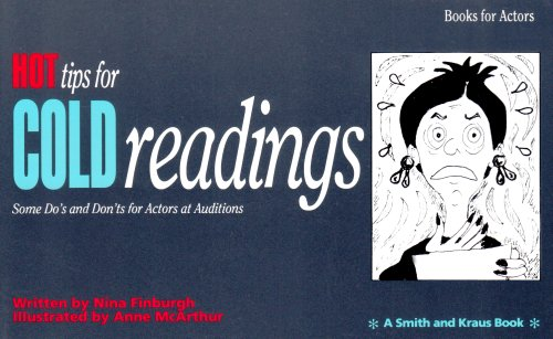 Hot Tips for Cold Readings Some Do's and Don't for Actors at Auditions N/A edition cover
