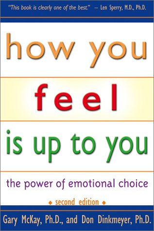 How You Feel Is up to You The Power of Emotional Choice 2nd 2002 (Revised) edition cover