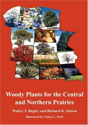 Woody Plants for the Central and Northern Prairies 1st 2002 9781930665507 Front Cover