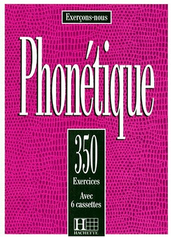 Phonetique : 350 Exercices 1st (Student Manual, Study Guide, etc.) edition cover