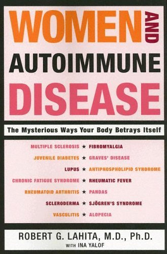 Women and Autoimmune Disease The Mysterious Ways Your Body Betrays Itself N/A 9780060081508 Front Cover