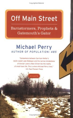 Off Main Street Barnstormers, Prophets, and Gatemouth's Gator - Essays  2005 9780060755508 Front Cover