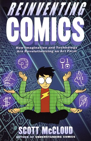 Reinventing Comics How Imagination and Technology Are Revolutionizing an Art Form N/A edition cover