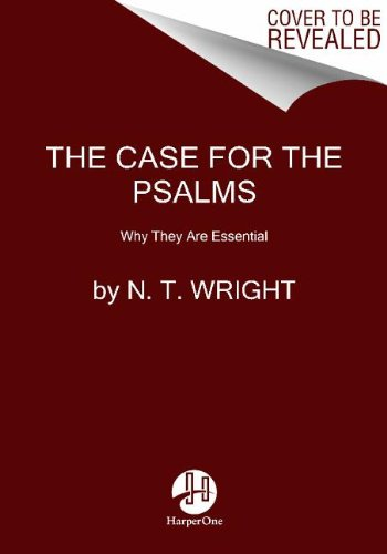 Case for the Psalms Why They Are Essential  2013 edition cover