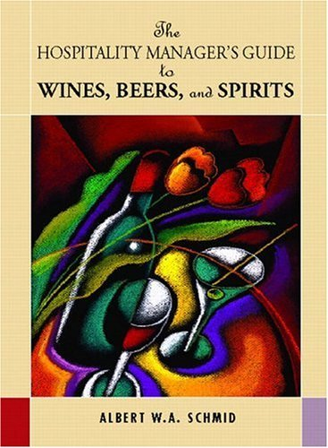 Hospitality Manager's Guide to Wines, Beers and Spirits   2004 edition cover