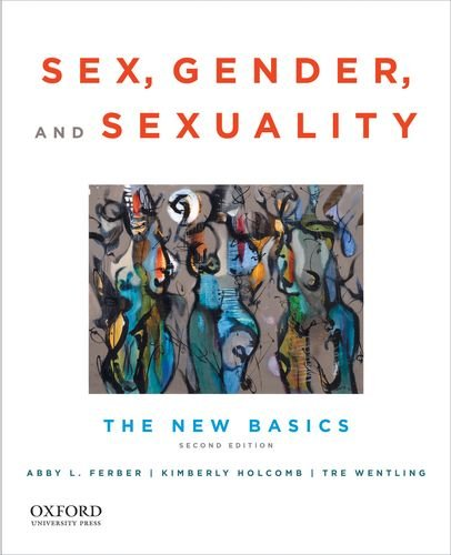Sex, Gender and Sexuality The New Basics 2nd 2013 9780199934508 Front Cover