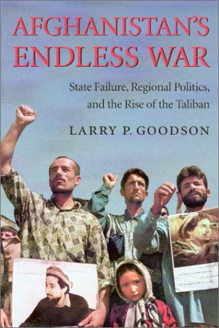 Afghanistan's Endless War State Failure, Regional Politics and the Rise of the Taliban  2001 edition cover
