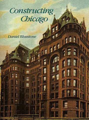 Constructing Chicago  N/A 9780300057508 Front Cover