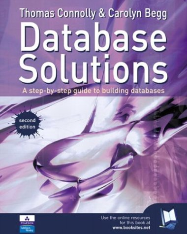 Database Solutions A Step-by-Step Guide to Building Databases 2nd 2004 (Revised) 9780321173508 Front Cover