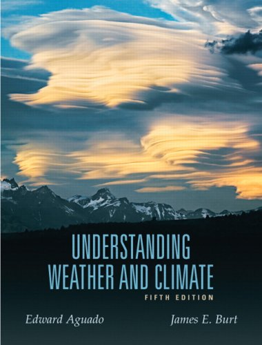 Understanding Weather and Climate  5th 2010 9780321595508 Front Cover