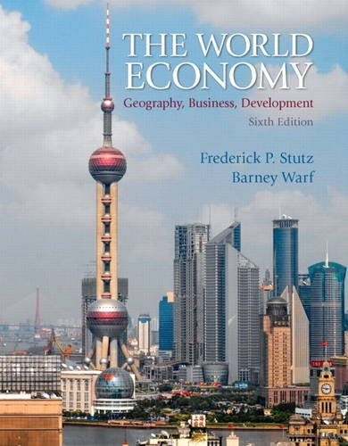World Economy Geography, Business, Development 6th 2012 (Revised) 9780321722508 Front Cover