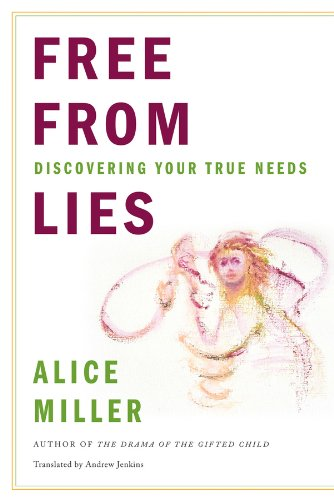 Free from Lies Discovering Your True Needs  2010 9780393338508 Front Cover