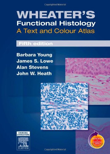 Wheater's Functional Histology A Text and Colour Atlas 5th 2006 (Revised) edition cover
