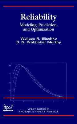 Reliability Modeling, Prediction, and Optimization  2000 9780471184508 Front Cover