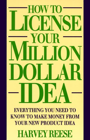 How to License Your Million Dollar Idea Everything You Need to Know to Make Money from Your New Product Idea 1st 1993 9780471580508 Front Cover