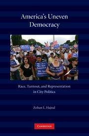 America's Uneven Democracy Race, Turnout, and Representation in City Politics  2010 edition cover