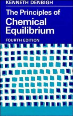 Principles of Chemical Equilibrium With Applications in Chemistry and Chemical Engineering 4th 1981 (Revised) edition cover