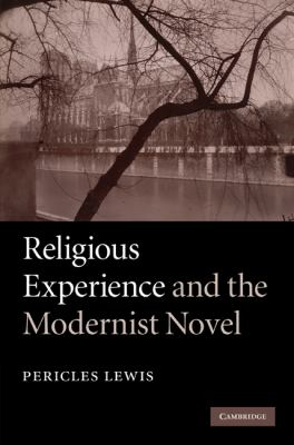 Religious Experience and the Modernist Novel   2010 9780521856508 Front Cover