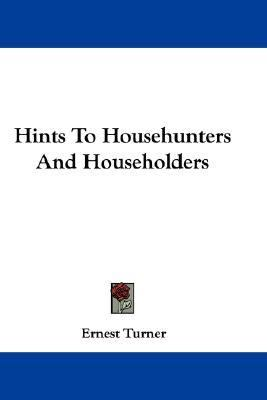 Hints to Househunters and Householders N/A 9780548318508 Front Cover