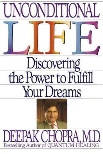 Unconditional Life Discovering the Power to Fulfill Your Dreams N/A 9780553370508 Front Cover