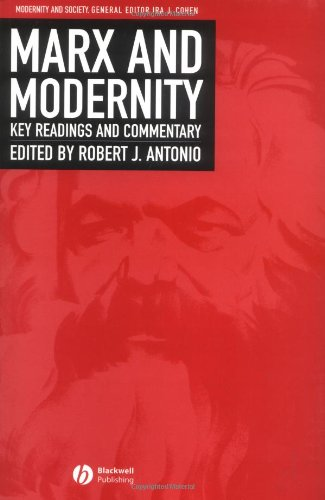 Marx and Modernity Key Readings and Commentary  2002 9780631225508 Front Cover