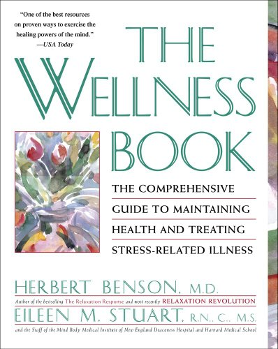 Wellness Book The Comprehensive Guide to Maintaining Health and Treating Stress-Related Illness  1993 (Reprint) edition cover