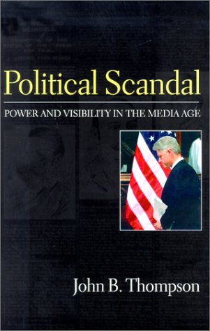 Political Scandal Power and Visability in the Media Age  2000 edition cover