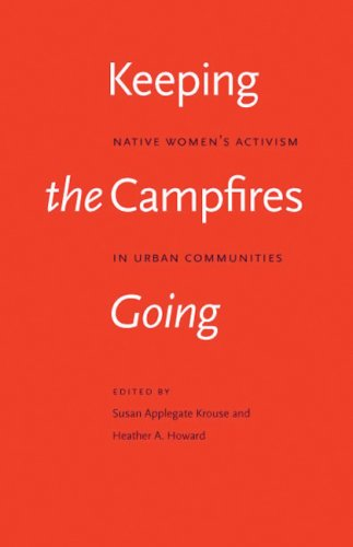 Keeping the Campfires Going Native Women's Activism in Urban Communities  2009 edition cover