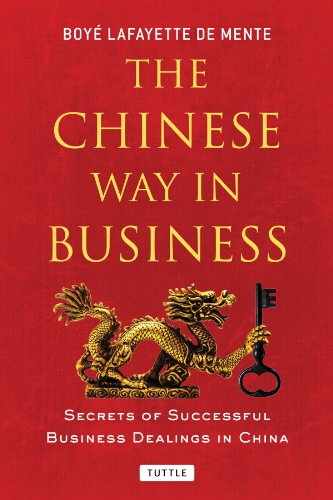Chinese Way in Business The Secrets of Successful Business Dealings in China  2013 edition cover
