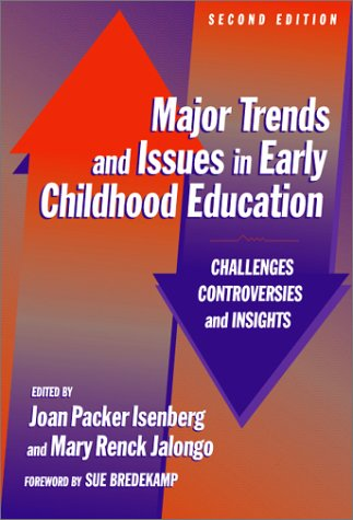 Major Trends and Issues in Early Childhood Education Challenges, Controversies, and Insights 2nd 2003 edition cover