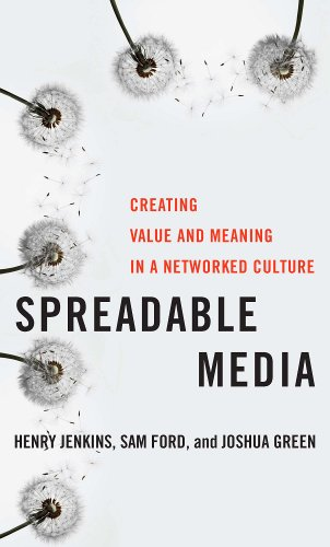 Spreadable Media Creating Value and Meaning in a Networked Culture  2012 edition cover
