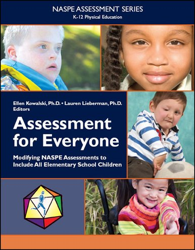 Assessment for Everyone Modifying NASPE Assessments to Include All Elementary School Children  2011 edition cover