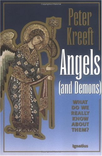 Angels and Demons : What Do We Really Know about Them? 1st edition cover