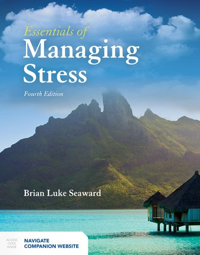 Essentials of Managing Stress  4th 2017 (Revised) 9781284101508 Front Cover