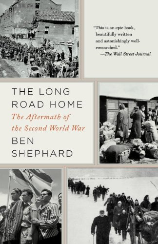 Long Road Home The Aftermath of the Second World War  2012 9781400033508 Front Cover