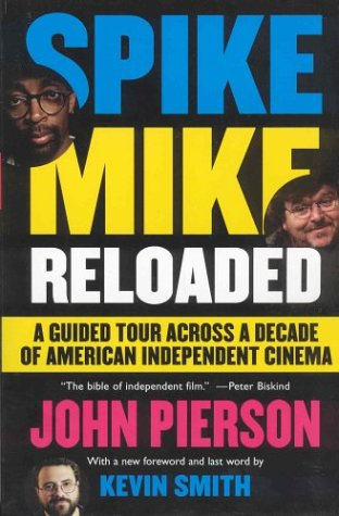 Spike Mike Reloaded A Guided Tour Across a Decade of American Independent Cinema  2003 9781401359508 Front Cover
