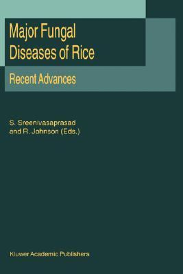 Major Fungal Diseases of Rice Recent Advances  2001 9781402000508 Front Cover