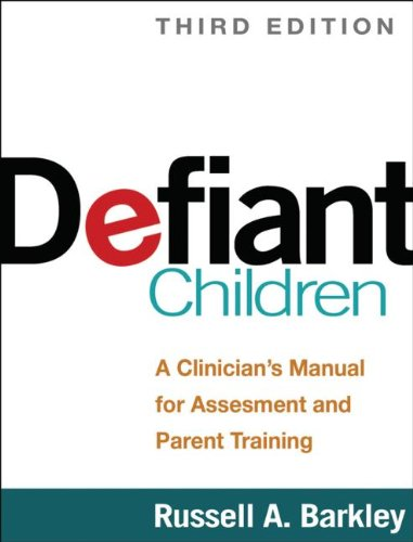 Defiant Children A Clinician's Manual for Assessment and Parent Training 3rd 2013 (Revised) edition cover