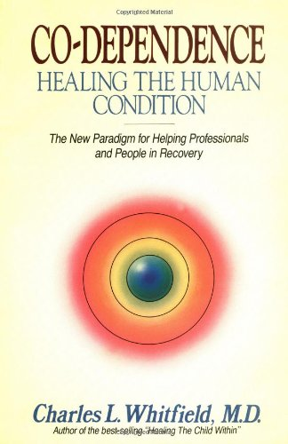 Co-Dependence - Healing the Human Condition The New Paradigm for Helping Professionals and People in Recovery  1991 edition cover