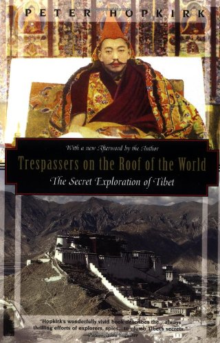 Trespassers on the Roof of the World The Secret Exploration of Tibet  1995 (Reprint) edition cover