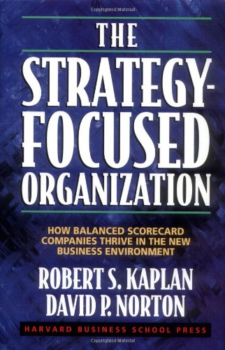 Strategy-Focused Organization How Balanced Scorecard Companies Thrive in the New Business Environment  2000 edition cover