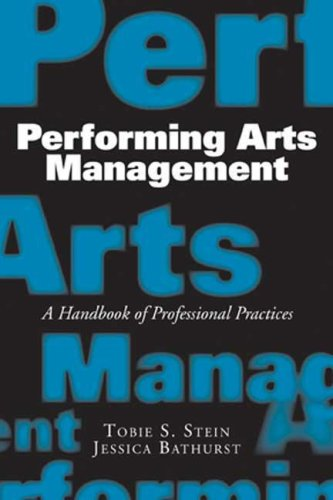 Performing Arts Management A Handbook of Professional Practices  2008 9781581156508 Front Cover