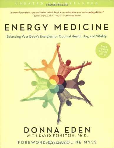 Energy Medicine Balancing Your Body's Energies for Optimal Health, Joy, and Vitality  2008 (Revised) edition cover