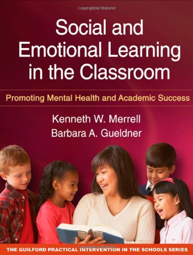 Social and Emotional Learning in the Classroom Promoting Mental Health and Academic Success  2010 edition cover