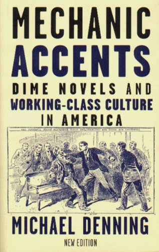 Mechanic Accents Dime Novels and Working-Class Culture in America 2nd 1998 edition cover