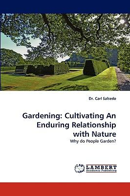 Gardening Cultivating an Enduring Relationship with Nature N/A 9783838357508 Front Cover