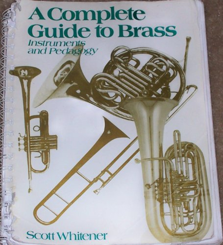 Complete Guide to Brass Instruments and Pedagogy  1990 9780028730509 Front Cover