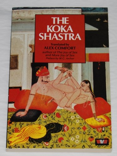 Koka Shastra Being the Ratirahasya of Kokkoka: And Other Medieval Indian Writings on Love  1982 9780048910509 Front Cover