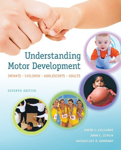 Understanding Motor Development Infants, Children, Adolescents, Adults 7th 2012 edition cover