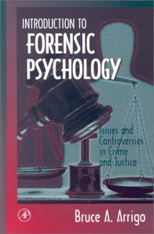 Introduction to Forensic Psychology : Issues and Controversies in Crime and Justice 1st 2000 9780120643509 Front Cover